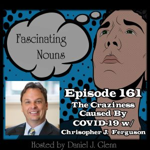 Ep. 161:  The Craziness Caused By COVID-19
