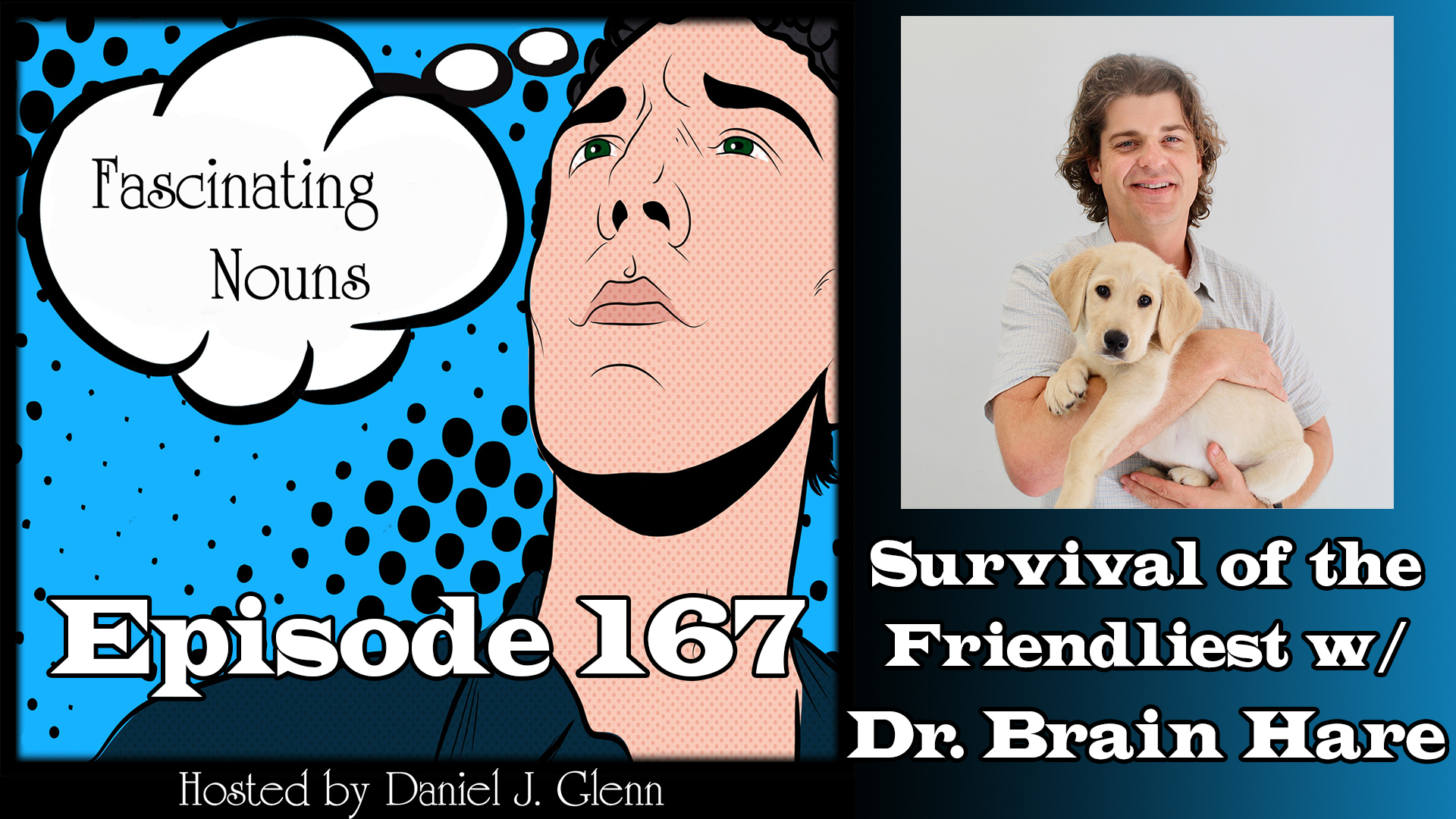 Ep. 167:  Survival of the Friendliest