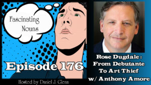 Ep. 176:  Rose Dugdale – From Debutante to Art Thief