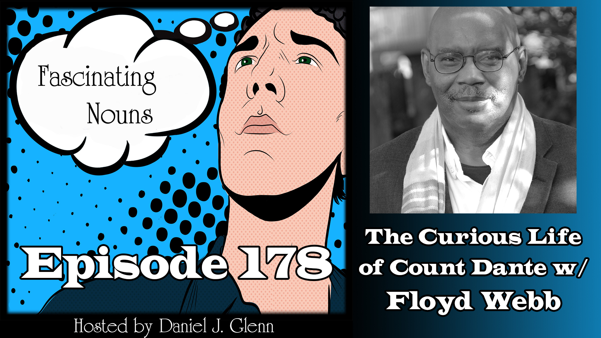 Ep. 178:  The Curious Life of Count Dante