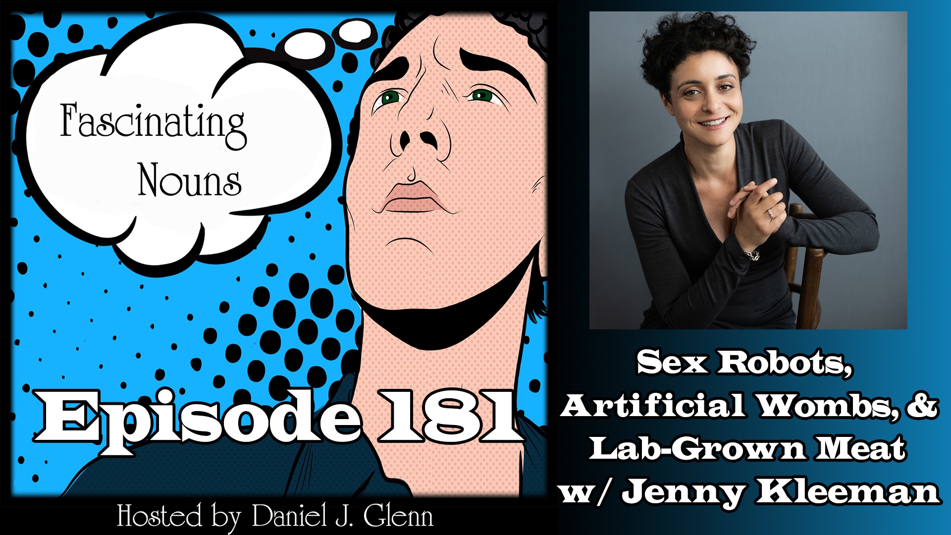 Ep. 181:  Sex Robots, Artificial Wombs, and Lab-Grown Meat