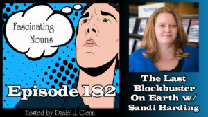 Read more about the article Ep. 182:  The Last Blockbuster on the Planet